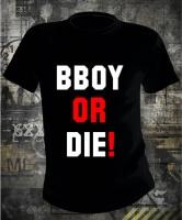 Футболка B boy or die