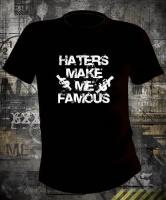 Футболка Haters make me famous
