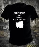 Футболка Keep Calm And Choose Bulbasaur Pokemon