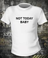 Футболка Not today baby муж М